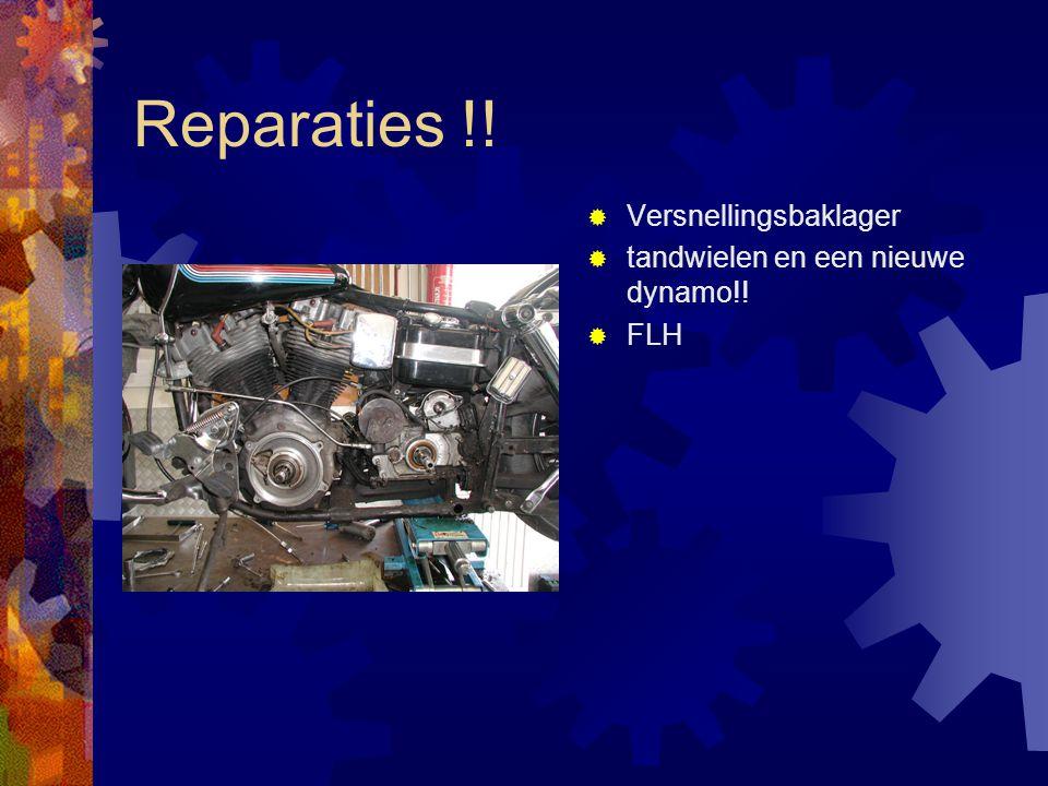 Reparaties !!  Versnellingsbaklager  tandwielen en een nieuwe dynamo!!  FLH