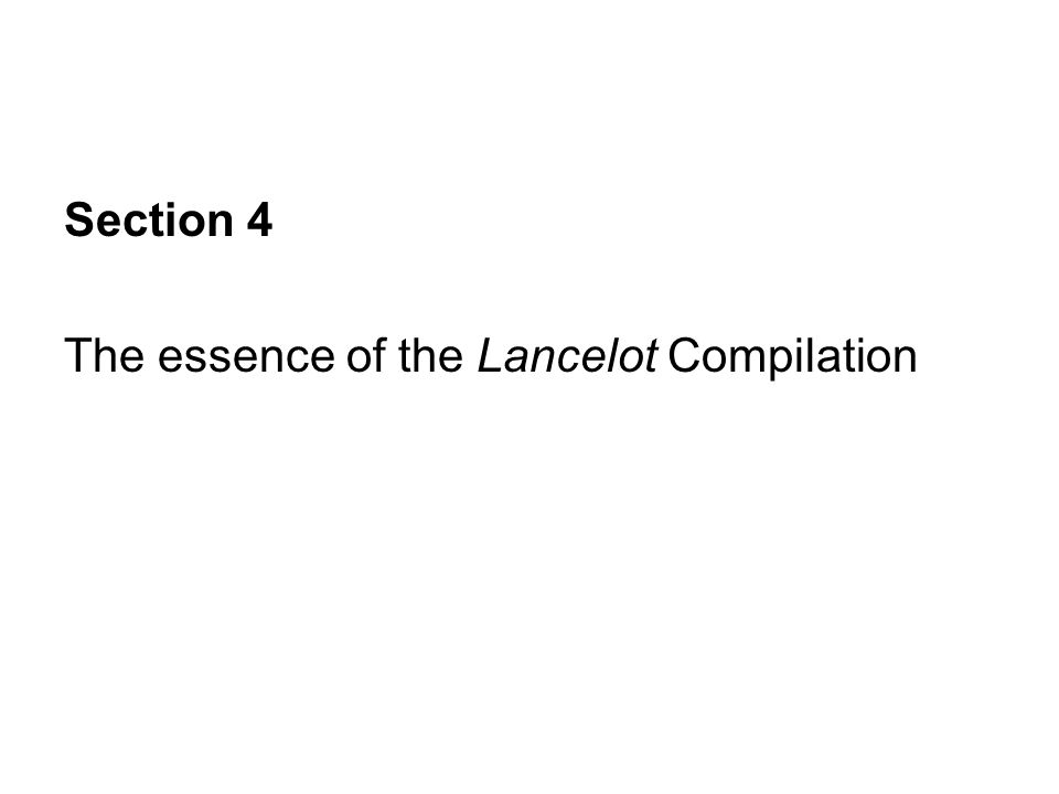 Section 4 The essence of the Lancelot Compilation