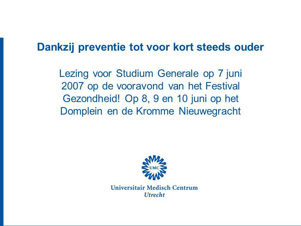 Dankzij preventie tot voor kort steeds ouder Lezing voor Studium Generale op 7 juni 2007 op de vooravond van het Festival Gezondheid.