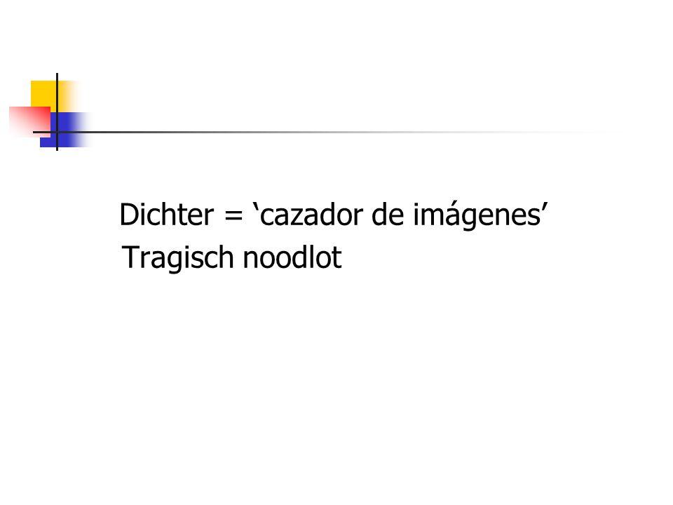 Dichter = 'cazador de imágenes' Tragisch noodlot