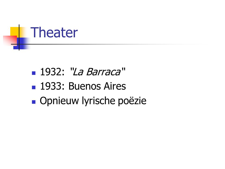 Theater 1932: La Barraca 1933: Buenos Aires Opnieuw lyrische poëzie