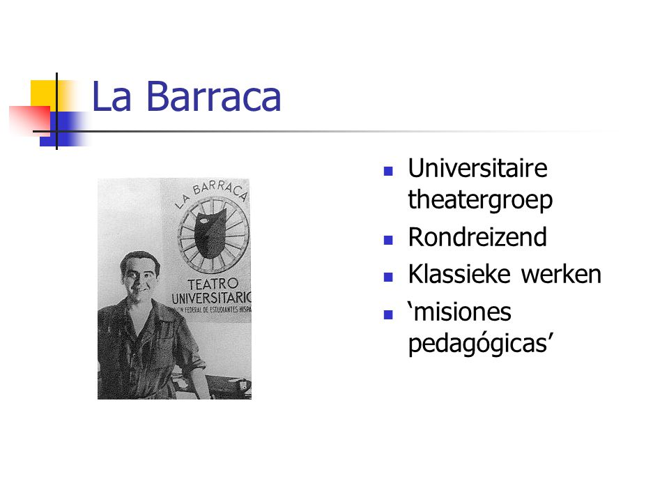 La Barraca Universitaire theatergroep Rondreizend Klassieke werken 'misiones pedagógicas'
