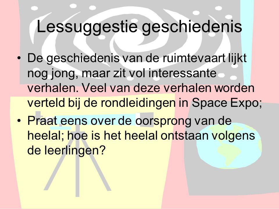 Lessuggestie geschiedenis De geschiedenis van de ruimtevaart lijkt nog jong, maar zit vol interessante verhalen. Veel van deze verhalen worden verteld