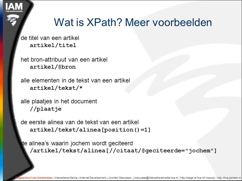 Hogeschool van Amsterdam - Interactieve Media – Internet Development – Jochem Meuwese - j.meuwese@interactievemedia.hva.nl - http://oege.ie.hva.nl/~meuwj/ - http://hva.jochem.nl Literatuur: Goed bestuderen:  Schema Uses and Development Lezen:  XML as Document Format  XML as Data Format