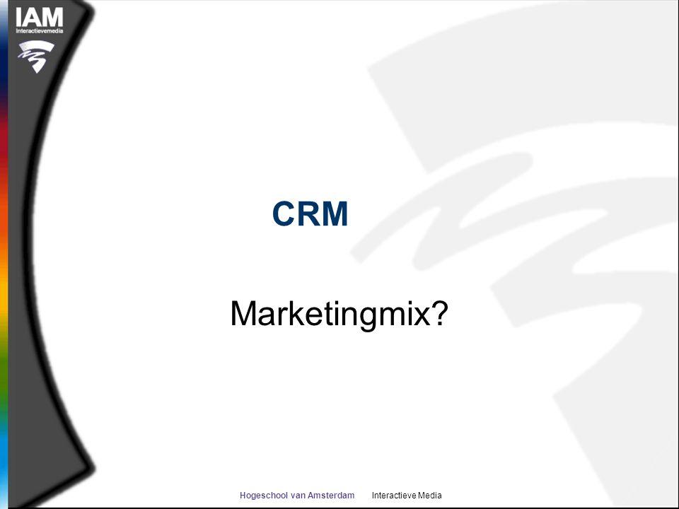 Hogeschool van Amsterdam Interactieve Media CRM Marketingmix