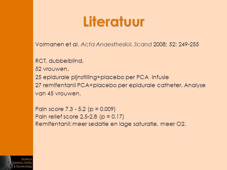 Literatuur Volmanen et al. Acta Anaesthesiol. Scand 2008; 52: 249-255 RCT, dubbelblind. 52 vrouwen, 25 epidurale pijnstilling+placebo per PCA infusie
