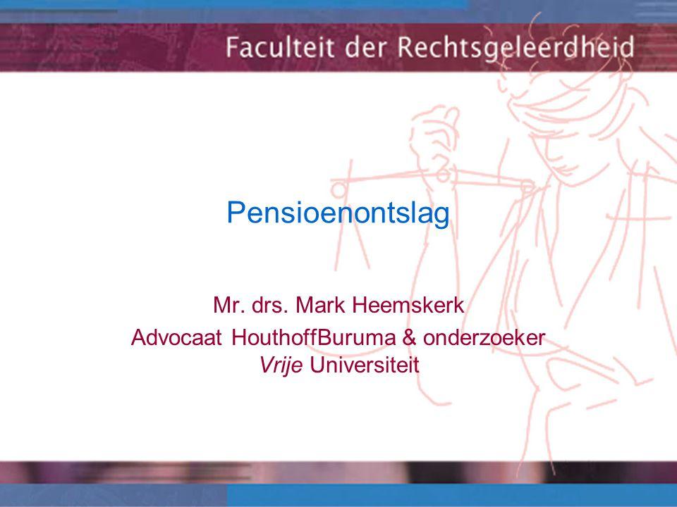 Pensioenontslag Mr. drs. Mark Heemskerk Advocaat HouthoffBuruma & onderzoeker Vrije Universiteit