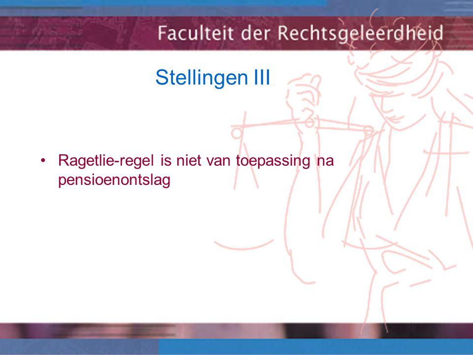 Stellingen III Ragetlie-regel is niet van toepassing na pensioenontslag