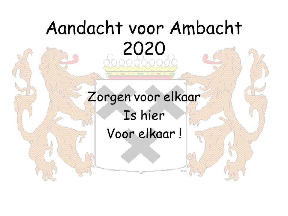 Aandacht voor Ambacht 2020 Zorgen voor elkaar Is hier Voor elkaar !