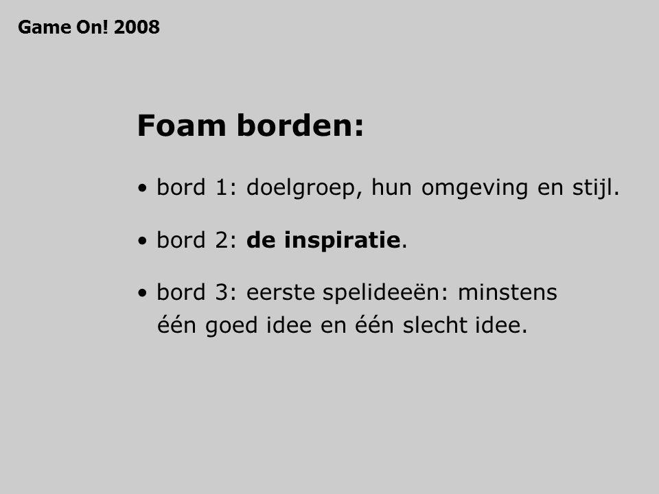 Foam borden: bord 1: doelgroep, hun omgeving en stijl.