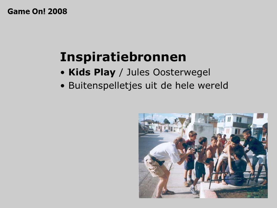 Inspiratiebronnen Kids Play / Jules Oosterwegel Buitenspelletjes uit de hele wereld Game On! 2008