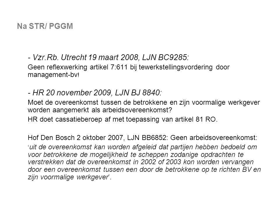 Na STR/ PGGM - Vzr.Rb. Utrecht 19 maart 2008, LJN BC9285: Geen reflexwerking artikel 7:611 bij tewerkstellingsvordering door management-bv ! - HR 20 n