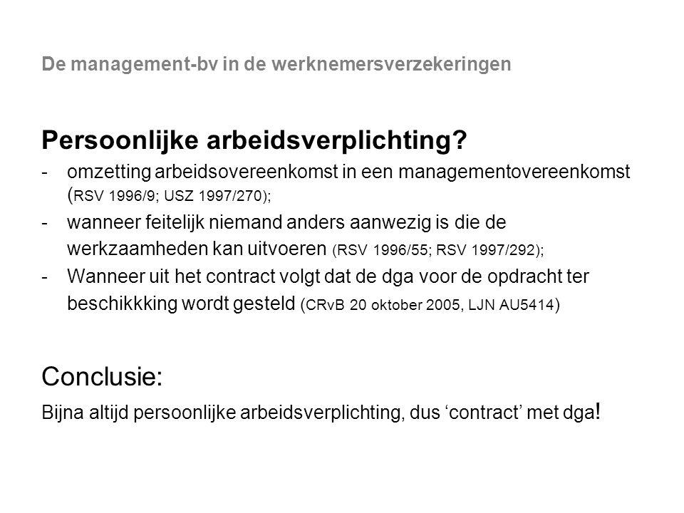 De management-bv in de werknemersverzekeringen Persoonlijke arbeidsverplichting? -omzetting arbeidsovereenkomst in een managementovereenkomst ( RSV 19