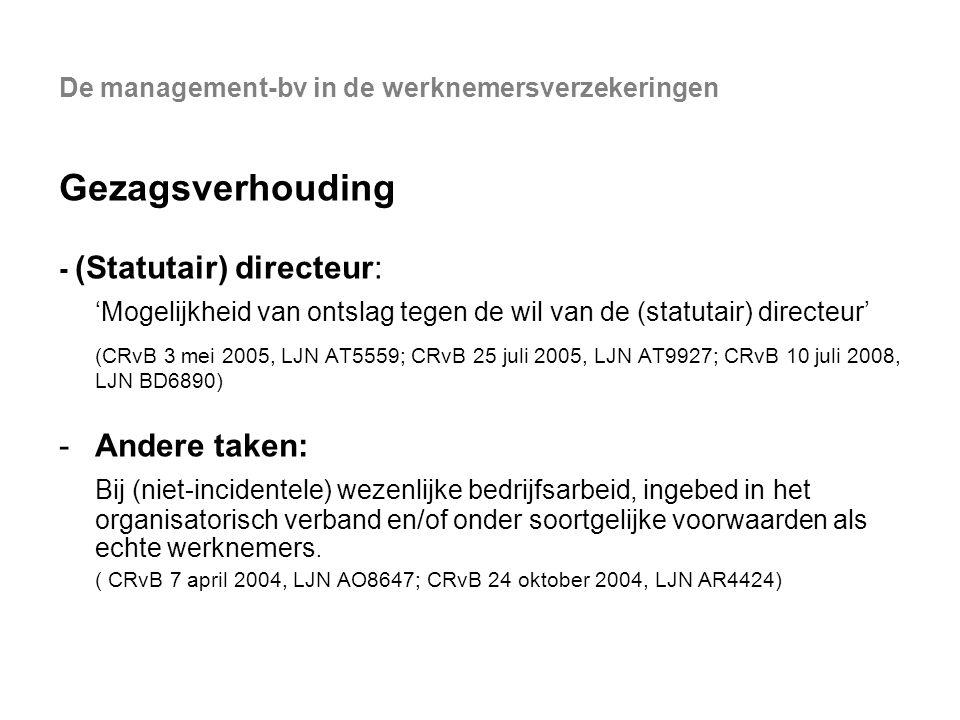 De management-bv in de werknemersverzekeringen Gezagsverhouding - (Statutair) directeur: 'Mogelijkheid van ontslag tegen de wil van de (statutair) dir