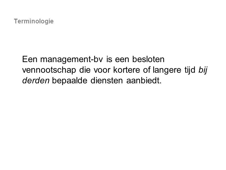 Terminologie Een management-bv is een besloten vennootschap die voor kortere of langere tijd bij derden bepaalde diensten aanbiedt.