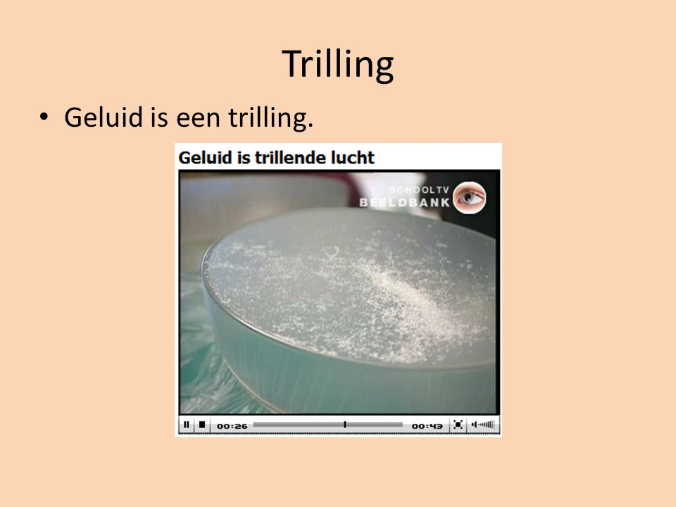 Snelheid van het geluid 1 Net als in water verplaats een trilling met een bepaalde snelheid door een stof.