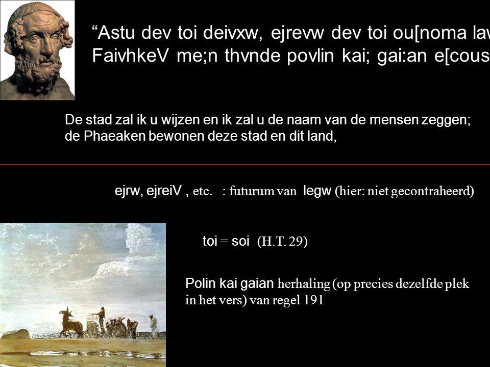 """Astu dev toi deivxw, ejrevw dev toi ou[noma law:n` FaivhkeV me;n thvnde povlin kai; gai:an e[cousin, De stad zal ik u wijzen en ik zal u de naam van"