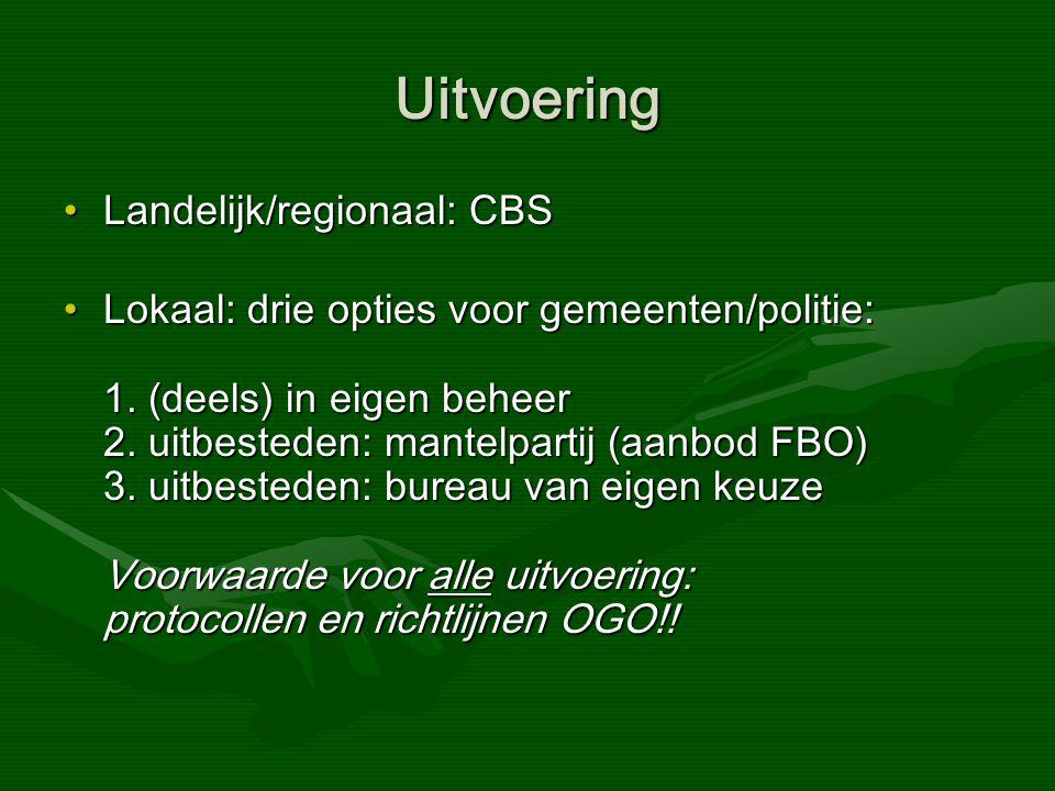 Uitvoering Landelijk/regionaal: CBSLandelijk/regionaal: CBS Lokaal: drie opties voor gemeenten/politie: 1.