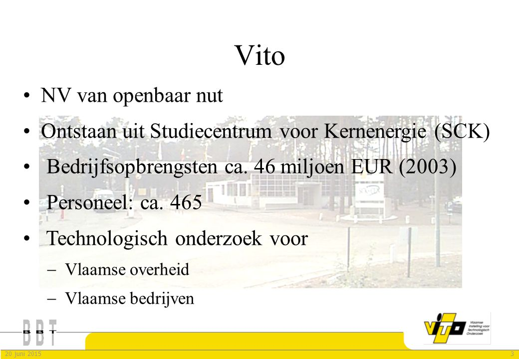 4420 juni 2015 Meer informatie Contactpersoon Vito : Peter Vercaemst  Tel.:+32 14 33 58 63  Fax:+32 14 32 11 85 @E-mail:peter.vercaemst@vito.be  Brief:Boeretang 200, 2400 MOL  Internet:http://www.emis.vito.be