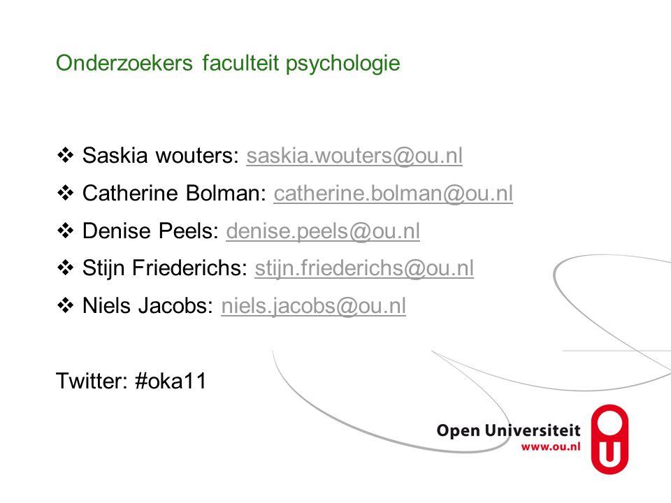 Onderzoekers faculteit psychologie  Saskia wouters: saskia.wouters@ou.nlsaskia.wouters@ou.nl  Catherine Bolman: catherine.bolman@ou.nlcatherine.bolman@ou.nl  Denise Peels: denise.peels@ou.nldenise.peels@ou.nl  Stijn Friederichs: stijn.friederichs@ou.nlstijn.friederichs@ou.nl  Niels Jacobs: niels.jacobs@ou.nlniels.jacobs@ou.nl Twitter: #oka11