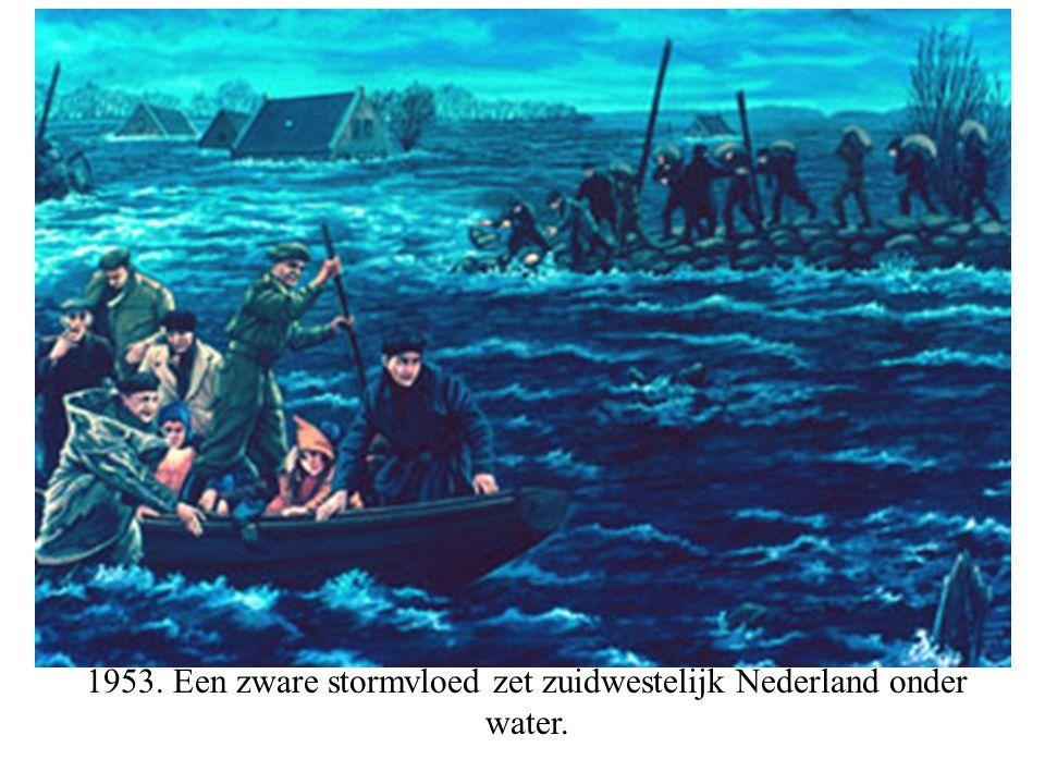 1953. Een zware stormvloed zet zuidwestelijk Nederland onder water.