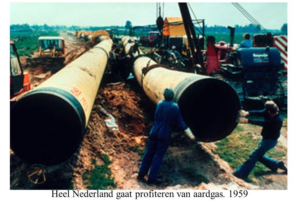 Heel Nederland gaat profiteren van aardgas. 1959