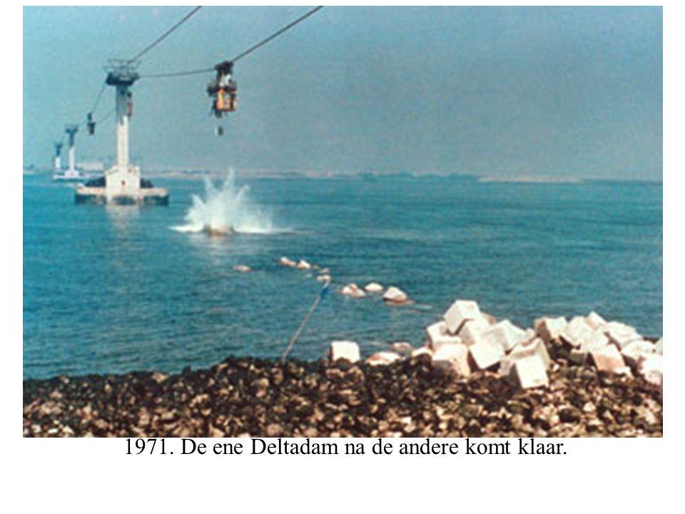 1971. De ene Deltadam na de andere komt klaar.