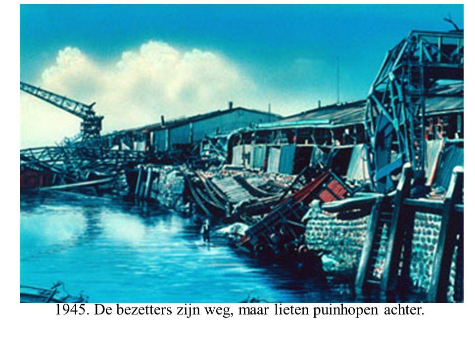 1945. De bezetters zijn weg, maar lieten puinhopen achter.
