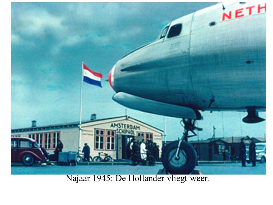 Najaar 1945: De Hollander vliegt weer.