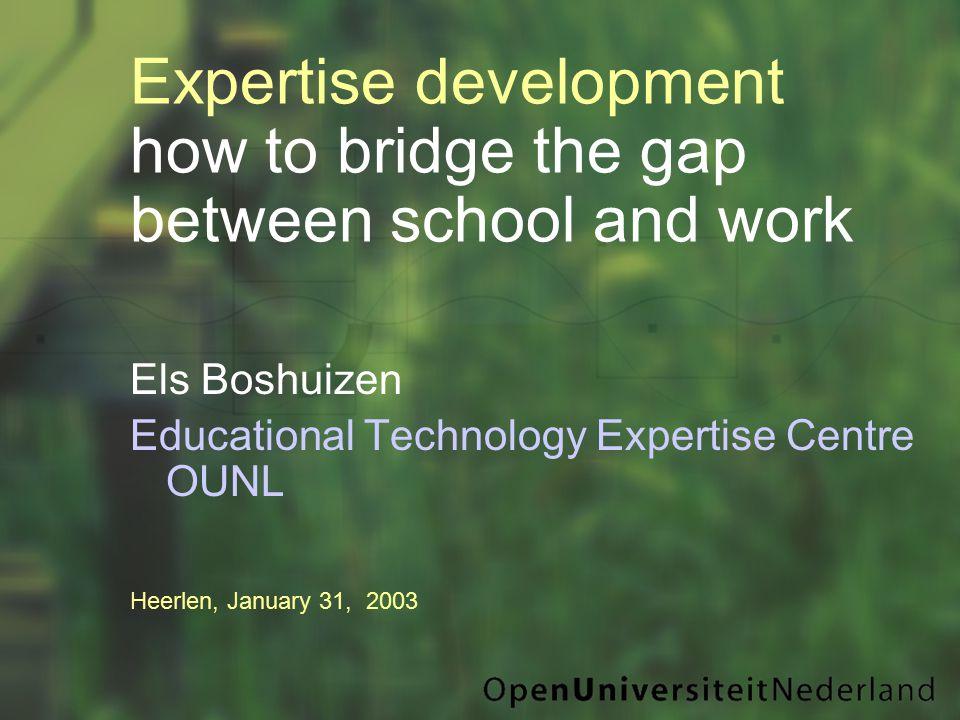 Els Boshuizen Educational Technology Expertise Centre OUNL Heerlen, January 31, 2003