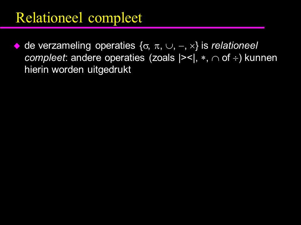 Relationeel compleet u de verzameling operaties { , , , ,  } is relationeel compleet: andere operaties (zoals |><|, ,  of  ) kunnen hierin wor