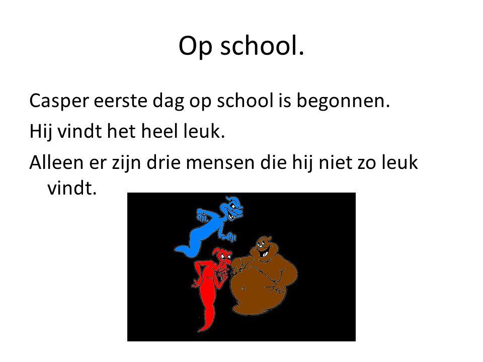 Op school.Casper eerste dag op school is begonnen.