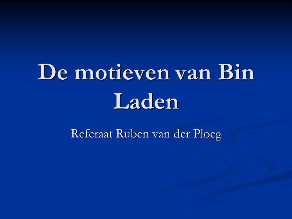 De motieven van Bin Laden Referaat Ruben van der Ploeg