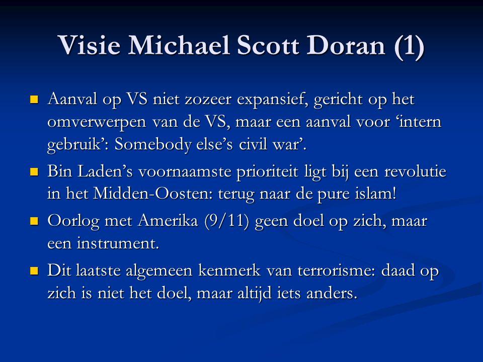 Visie Michael Scott Doran (1) Aanval op VS niet zozeer expansief, gericht op het omverwerpen van de VS, maar een aanval voor 'intern gebruik': Somebody else's civil war'.
