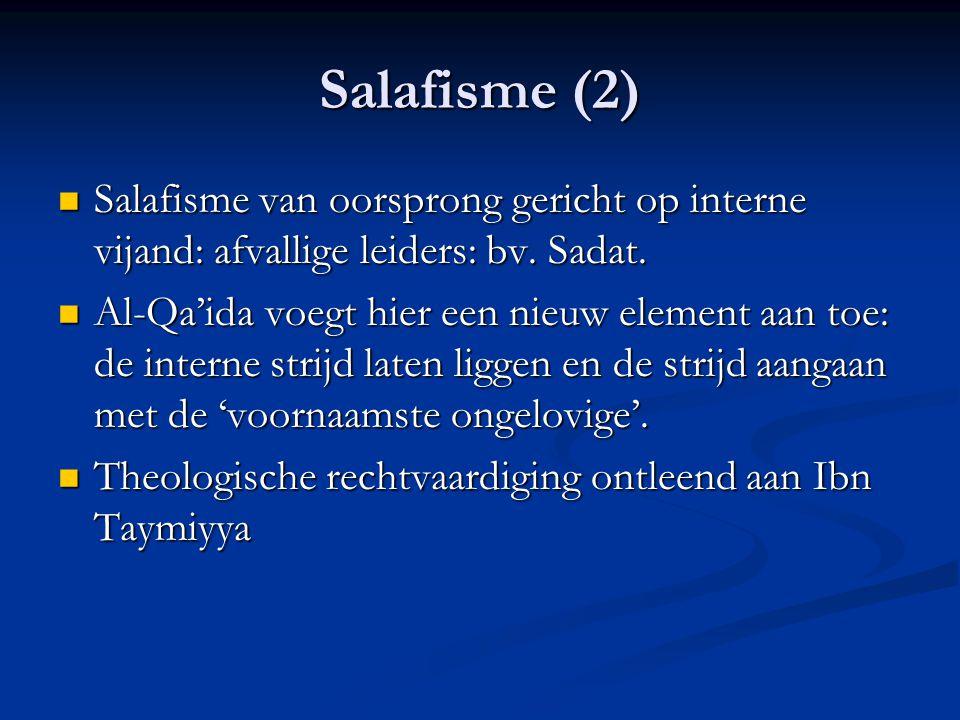 Salafisme (2) Salafisme van oorsprong gericht op interne vijand: afvallige leiders: bv.