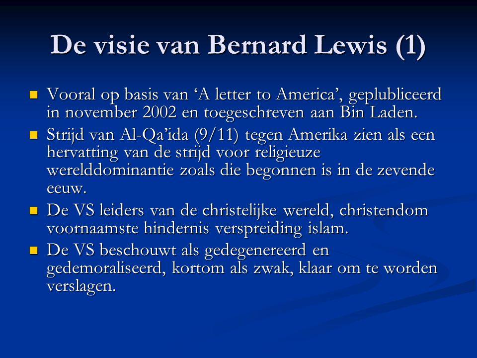De visie van Bernard Lewis (1) Vooral op basis van 'A letter to America', geplubliceerd in november 2002 en toegeschreven aan Bin Laden.