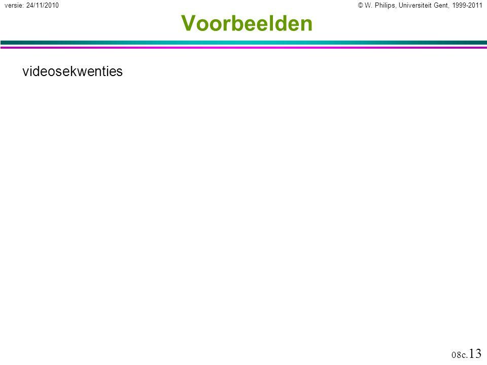 © W. Philips, Universiteit Gent, 1999-2011versie: 24/11/2010 08c. 13 Voorbeelden videosekwenties