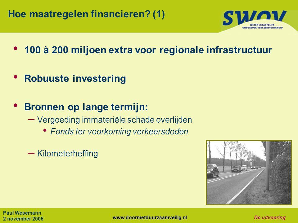 www.doormetduurzaamveilig.nlDe uitvoering Paul Wesemann 2 november 2005 Hoe maatregelen financieren.