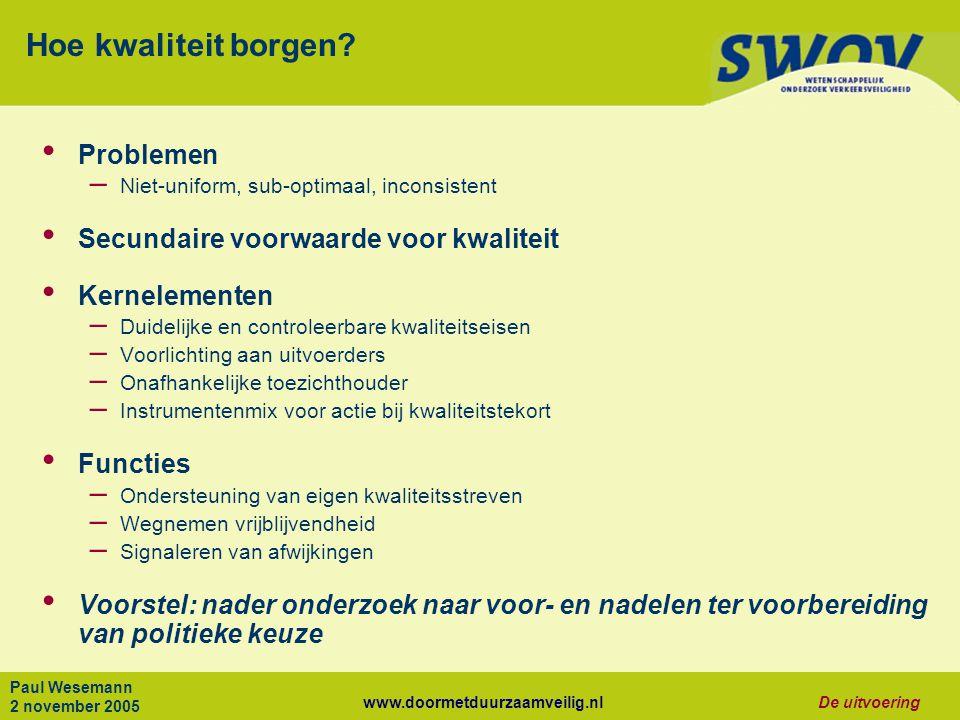 www.doormetduurzaamveilig.nlDe uitvoering Paul Wesemann 2 november 2005 Hoe kwaliteit borgen.