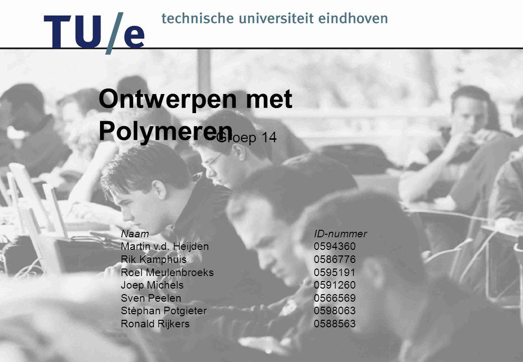 Ontwerpen met Polymeren Naam ID-nummer Martin v.d.