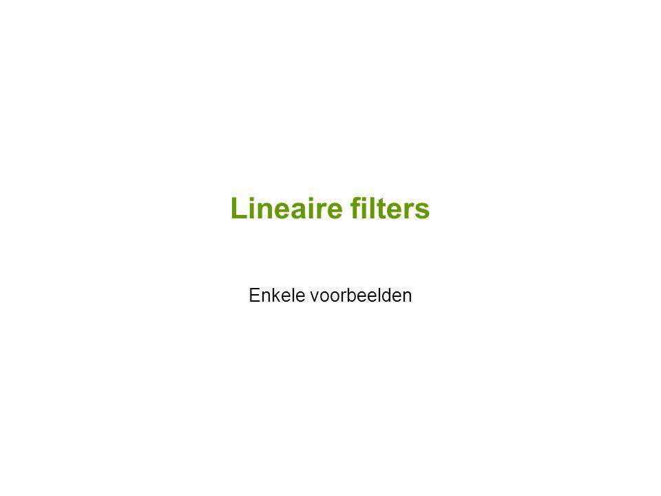 Lineaire filters Enkele voorbeelden