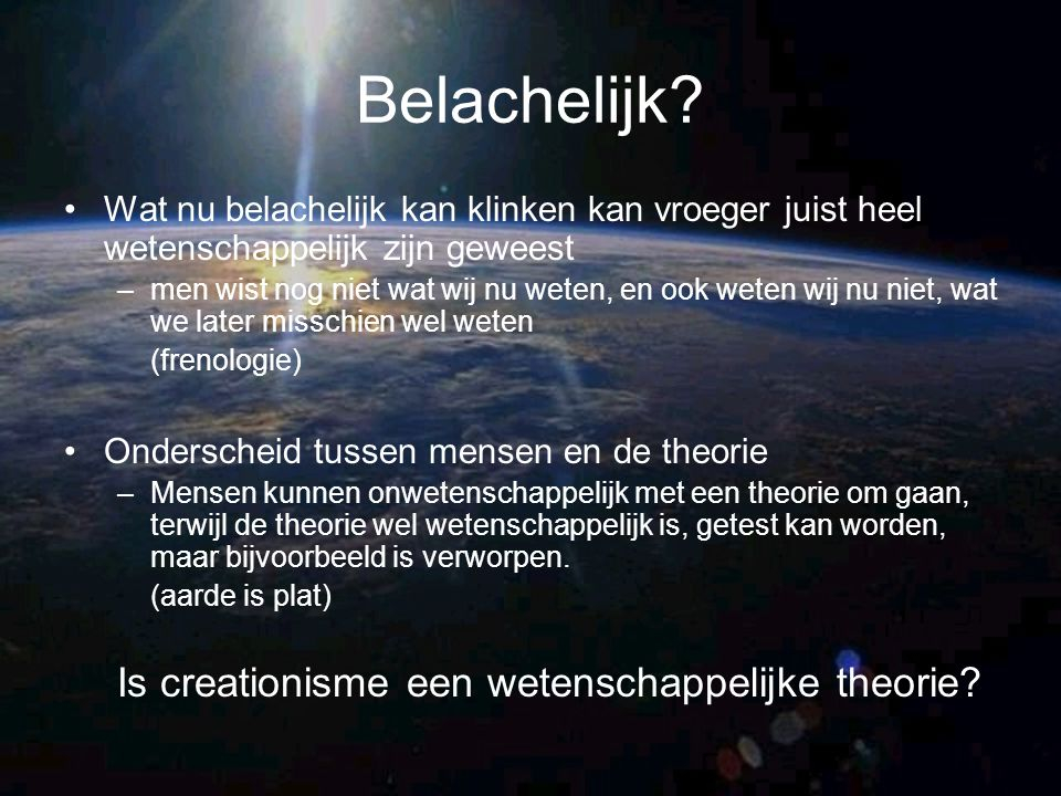 Eigen mening Schrijver heeft het bij het rechte eind, creationisme deugd niet –Wetenschap doet waarnemingen en stelt theorieën op –Creationisme werkt vanuit een theorie en zoekt naar waarnemingen Ik deel zijn mening dat creationisme niet wetenschappelijk is, maar het misschien zou kunnen worden, hoewel ik dit net als de schrijver ernstig betwijfel