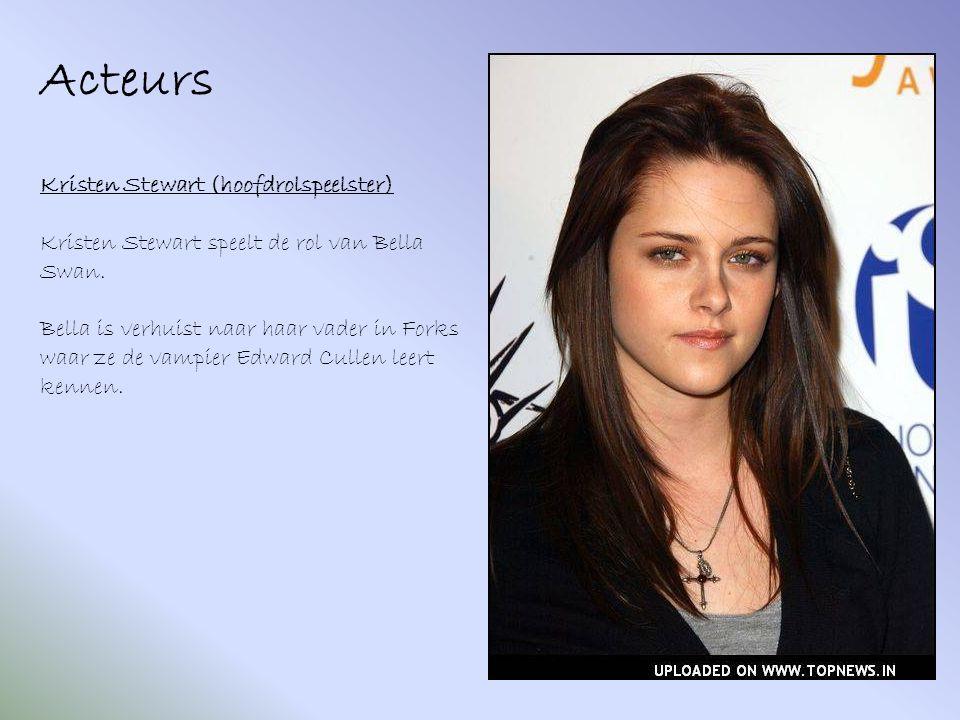 Acteurs Kristen Stewart (hoofdrolspeelster) Kristen Stewart speelt de rol van Bella Swan.