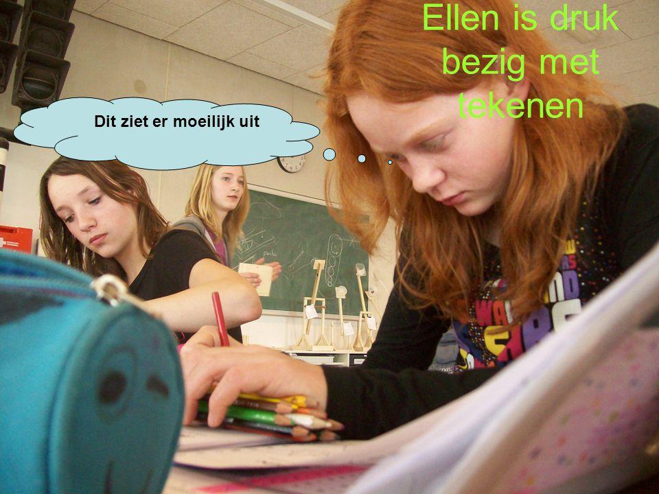 Dit ziet er moeilijk uit Ellen is druk bezig met tekenen