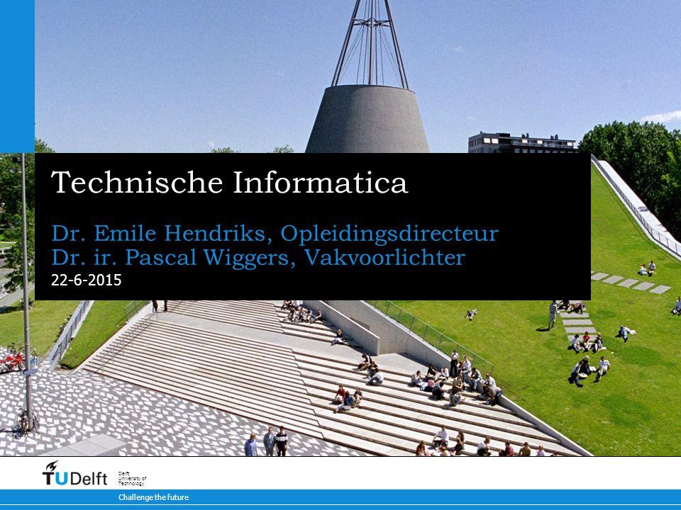22-6-2015 Challenge the future Delft University of Technology Technische Informatica Dr.