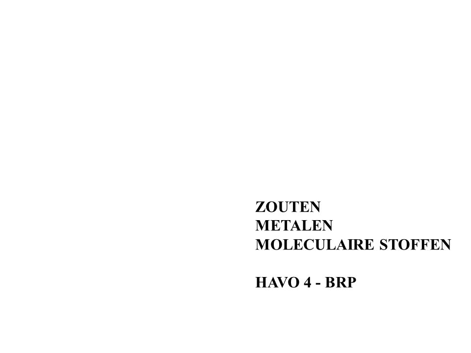 ZOUTEN METALEN MOLECULAIRE STOFFEN HAVO 4 - BRP