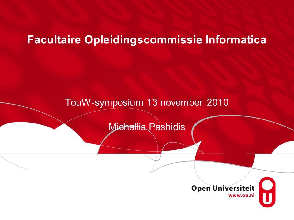 Facultaire Opleidingscommissie Informatica TouW-symposium 13 november 2010 Michallis Pashidis