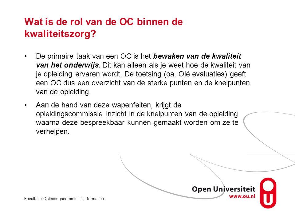 Facultaire Opleidingscommissie Informatica Wat is de rol van de OC binnen de kwaliteitszorg.