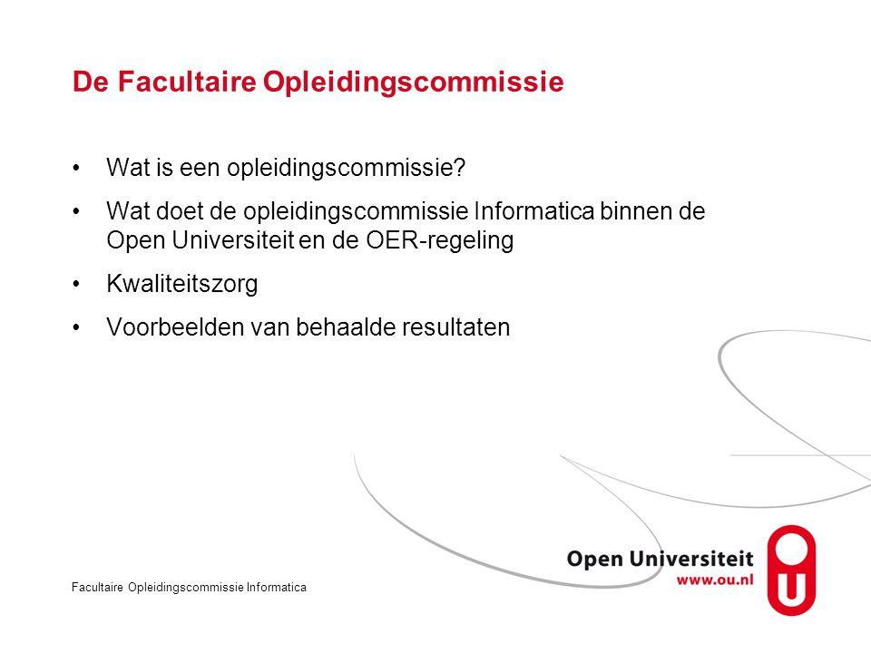 Facultaire Opleidingscommissie Informatica De Facultaire Opleidingscommissie Wat is een opleidingscommissie.