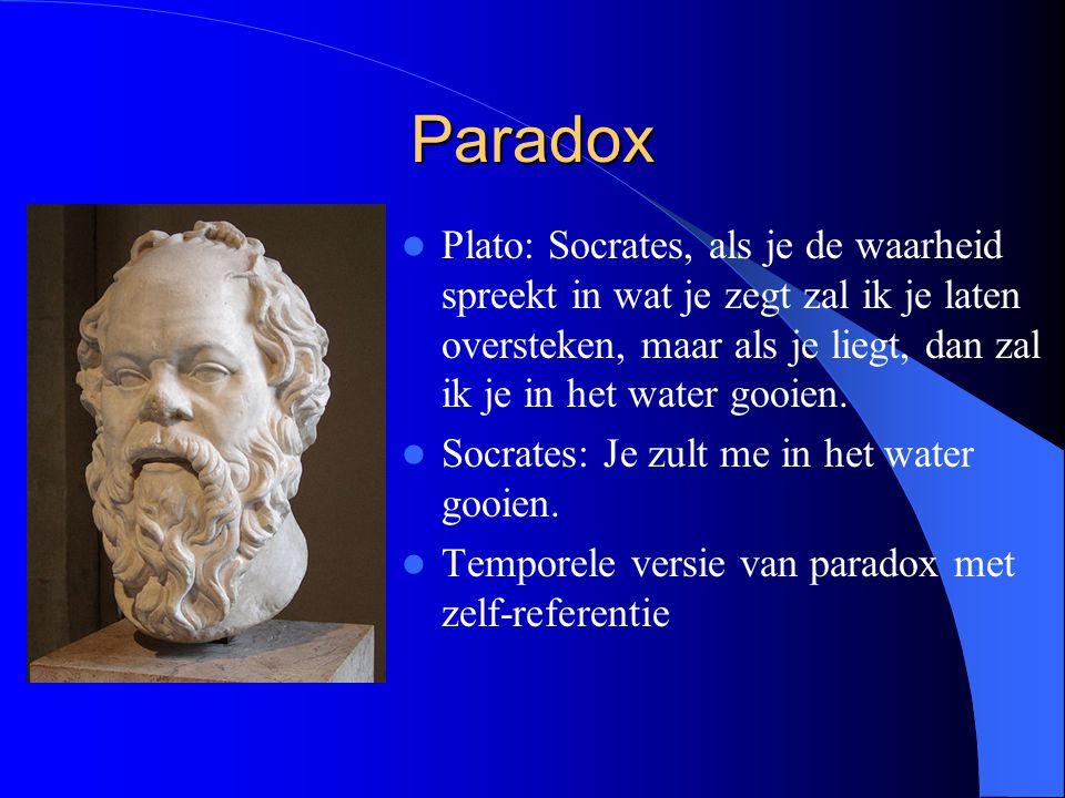 Paradox Plato: Socrates, als je de waarheid spreekt in wat je zegt zal ik je laten oversteken, maar als je liegt, dan zal ik je in het water gooien.